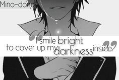 i smile bright to cover up my darkness inside #anime #quotes