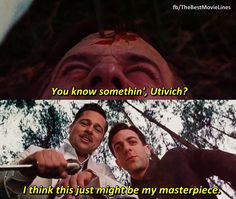 You haven't seen war until you've seen it through the eyes of Quentin Tarantino.  Inglourious Basterds (2009)