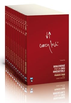 Crazy Love Francis Chan Review | ... amour fou francis chan editeur blf europe collection crazy love