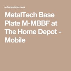 MetalTech Base Plate M-MBBF at The Home Depot - Mobile