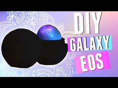 DIY Galaxy EOS | Make a REAL GALAXY EOS Lip Balm! 2015 - YouTube