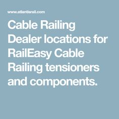 Cable Railing Dealer locations for RailEasy Cable Railing tensioners and components.