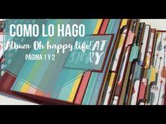 Cómo lo hago: Álbum Oh happy life parte 1 (página 1 y 2) - YouTube