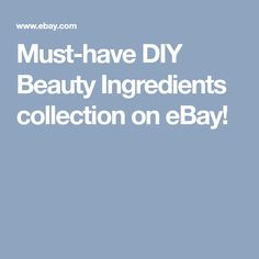 Must-have DIY Beauty Ingredients collection on eBay!