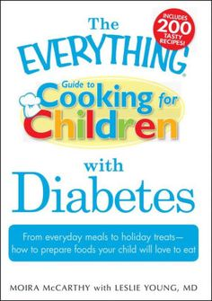 The Everything Guide to Cooking for Children with Diabetes: From everyday meals to holiday treats; how to prepare foods your child will love to eat by Moira McCarthy, Leslie Young E Cooking, Cooking With Kids, Healthy Cooking, Cooking Lamb, Cooking Turkey, Cooking Classes, Healthy Food, Diabetic Recipes For Kids, Diabetic Salads