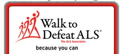 The more I understand what happens to a person with ALS and how little advancement there has been in any treatment or cure, the more I know I don't just want to walk- I HAVE to walk.  Please consider walking with me or sponsoring me. With your help, we will be able to make a difference!