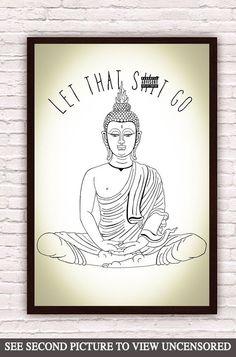 Motivational Meditating Buddha Let That Shit Go //  Zen Funny Wall Art // Yoga Art Yoga Decor // Artwork Poster Print // Bohemian Boho Decor by Clarafornia on Etsy https://www.etsy.com/listing/223003676/motivational-meditating-buddha-let-that