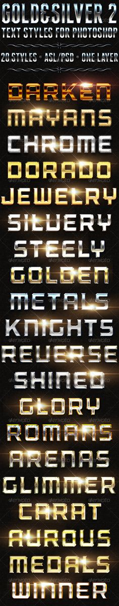 Gold & Silver 2 - Text Styles  #GraphicRiver          20 Gold & Silver Text Styles for Photoshop   Here comes another twenty very crispy, shiny, clean, edgy, high quality effects to pimp your boring text with gold and silver inspired styles. They're so easy to use! All one-click layer styles.      .psd file with effects used as seen in the image preview          .asl file (text styles file)          Readme.pdf file for instructions on installing, scaling and what free fonts are used, etc…