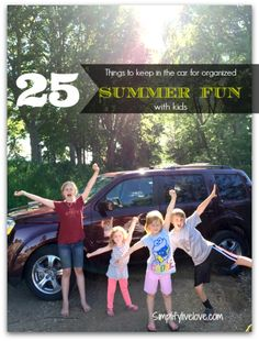 25 Things to Keep in the Car for Organized Summer Fun with Kids. #sp #LetsTalkBums
