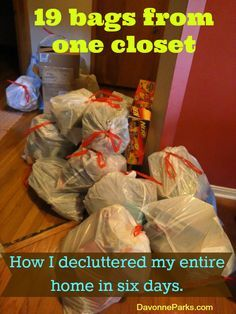How I reorganized and decluttered my entire house in just six days - 19 bags from one closet alone!!