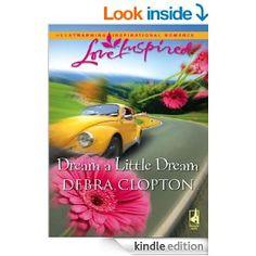 Dream a Little Dream - Kindle edition by Debra Clopton. Religion & Spirituality Kindle eBooks @ AmazonSmile.