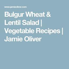 Bulgur Wheat & Lentil Salad | Vegetable Recipes | Jamie Oliver