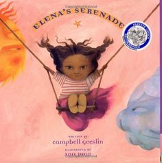 Elena's Serenade -- a determined young Mexican girl proves to her father that she can be a glassblower in this beautifully illustrated story filled with magical realism