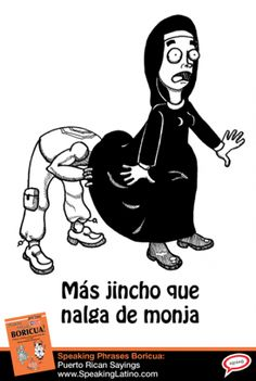Más jincho que nalga de monja   Literal translation: Paler than a nun's butt cheek. Meaning: Extremely white or pale. #SpanishSayings #PuertoRico