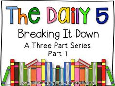 The Daily 5 - Breaking it Down Daily 5 Reading, First Grade Reading, Reading Groups, Guided Reading, Daily 5 Writing, Reading Aloud, Reading Help, Reading Lessons, Guided Math