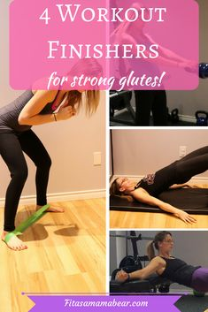 Workout finishers, strong glutes, fitness, exercise, at home, busy mom, weight loss, strong, fit, healthy, wellness