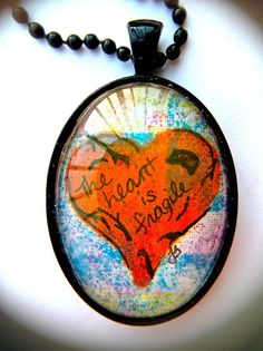 Original Art The Heart Is Fragile Pendant Necklace - Glass Dome over Marker & Ink Drawing