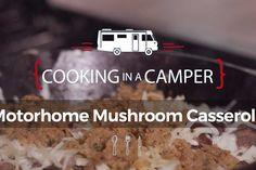 Cooking in a Camper: Motorhome Mushroom Casserole
