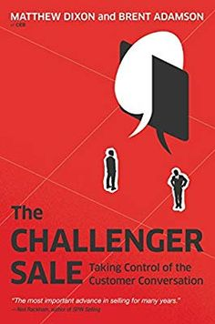 Buy The Challenger Sale: Taking Control of the Customer Conversation by Brent Adamson, Matthew Dixon and Read this Book on Kobo's Free Apps. Discover Kobo's Vast Collection of Ebooks and Audiobooks Today - Over 4 Million Titles! The Reader, Challenger Sale, Business Money, Business Leaders, Business Education, Business Entrepreneur, Business Ideas, Kindle, Money Book