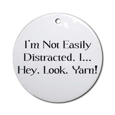 Nope, not easily distracted at all.