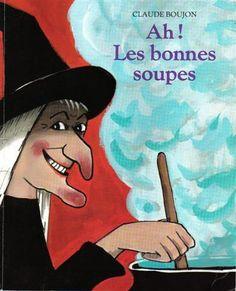 Ah! Les bonnes soupes - Claude Boujon