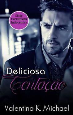 """Devia ler """"Deliciosa Tentação - Série Executivos Indecentes"""" no #wattpad #romance"""