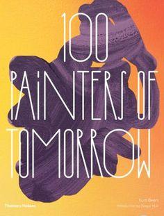 100 Painters of Tomorrow by Kurt Beers, 2014
