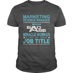 Because Badass Miracle Worker Is Not An Official Job Title MARKETING AND REVENUE…