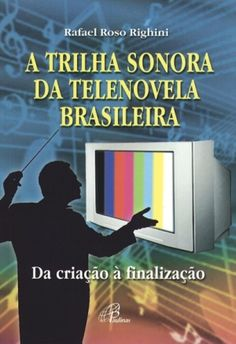 A TRILHA SONORA DA TELENOVELA BRASILEIRA