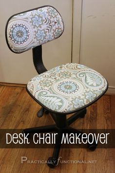 Reupholster A Desk Chair: tutorial by Practically Functional. Need to do this in our home office!