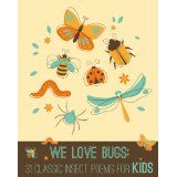 We Love BUGS: 31 Classic Insect Poems for Kids (Kindle Edition)By Emily Dickinson