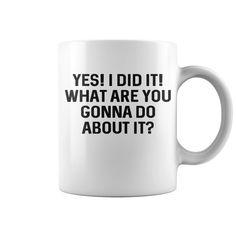 Yes I Did It1 Hot Mugs  coffee mug, papa mug, cool mugs, funny coffee mugs, coffee mug funny, mug gift, #mugs #ideas #gift #mugcoffee #coolmug