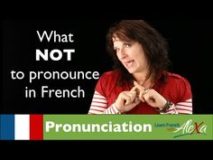 What NOT to pronounce in French (Learn French With Alexa) - YouTube