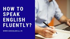 SOCIAL SKILL ~   Lead Your Life   : Tried and Tested Tips to speak English fluently? Online Teaching Jobs, Sponsorship Letter, C Tutorials, Intelligent Agent, Creating A Business Plan, Web Design Tips, Marketing Techniques, Learning Arabic, Sem Internet