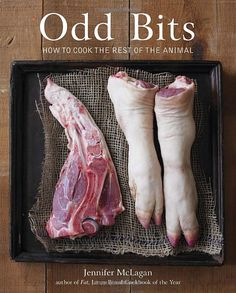 Odd Bits: How to Cook the Rest of the Animal: Amazon.co.uk: Jennifer McLagan: Books