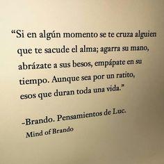 """""""Esos que duran toda la vida"""" Mind of Brando"""