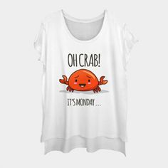 Oh Crab T-Shirt , This t-shirt is Made To Order, one by one printed so we can control the quality. Disney Designs, T Shirt World, T Shirts For Women, Clothes For Women, Direct To Garment Printer, Shirt Style, Size Chart, Prints, Woman Fashion