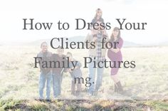 How to Dress Your Clients for Family Pictures