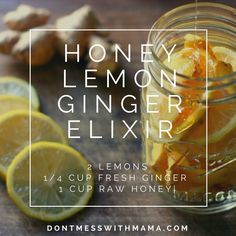 Honey Lemon Ginger Elixir - natural remedy for cough, sore throat, cold and flu…