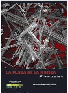 Historias de amianto. Es un documental dirigido por Juan Miguel Gutiérrez sobre trabajadores y familiares expuestos al amianto. See Videos, Plaza, Documentaries, Historia, Musica