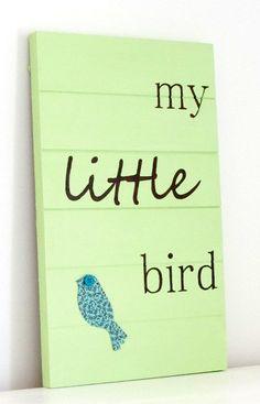 Nursery Art  My LIttle Bird by CountryChiq on Etsy, $60.00