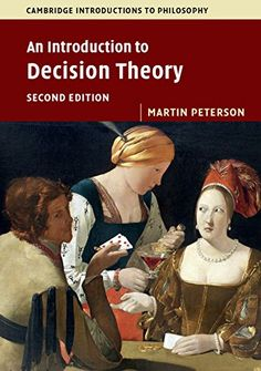 An Introduction to Decision Theory (Cambridge Introductio... https://www.amazon.co.uk/dp/1316606201/ref=cm_sw_r_pi_dp_x_Hop.zbW4M28SR