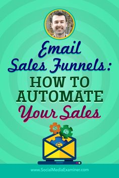 Do you have an automated way to market to your email list?  Are you thinking of creating a sales funnel?  To explore how to automate your email marketing, Michael Stelzner interviews Yaro Starak. Via /smexaminer/.