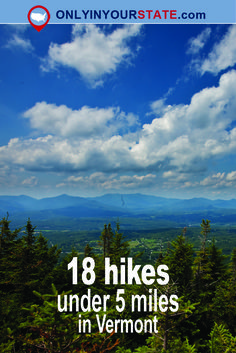 Travel | Vermont | Attractions | Sites | Exploring | Adventures | Weekend | Hiking | Best Trails | Short Hikes