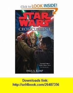 Star Wars Crosscurrent (9780345509055) Paul S. Kemp , ISBN-10: 0345509056  , ISBN-13: 978-0345509055 ,  , tutorials , pdf , ebook , torrent , downloads , rapidshare , filesonic , hotfile , megaupload , fileserve