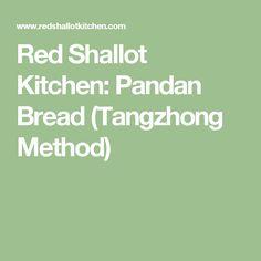 Red Shallot Kitchen: Pandan Bread (Tangzhong Method)