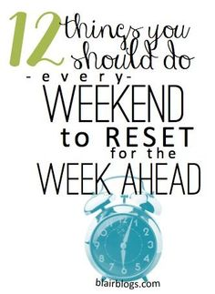 9 Things You Should Do Every Weekend To RESET for a Fresh, Smooth Week organizing ideas organizing tips #organized