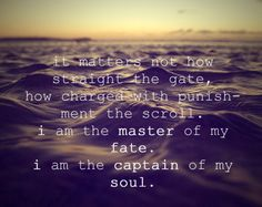 "Getting this tattooed on my lower back to my ribs-- ""Invictus"" It matters not how strait the gate, how charged with punishments the scroll. I am the master of my fate:  I am the captain of my soul."