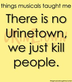 "'We can't just come out and say ""THERE IS NO URINETOWN, WE JUST KILL PEOPL!""' Urinetown"