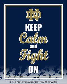 "University of Notre Dame Fighting Irish ""Keep Calm and Fight On"" 8x10 Print. $9.95, via Etsy."